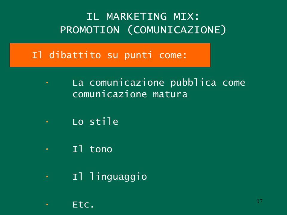 IL MARKETING MIX: PROMOTION (COMUNICAZIONE) · La comunicazione pubblica come comunicazione matura · Lo stile · Il tono · Il linguaggio · Etc. Il dibat