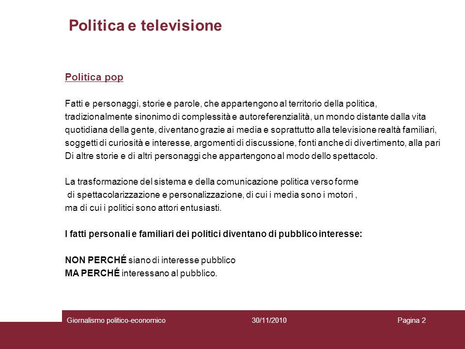Politica e televisione Giornalismo politico-economicoPagina 230/11/2010 Politica pop Fatti e personaggi, storie e parole, che appartengono al territor