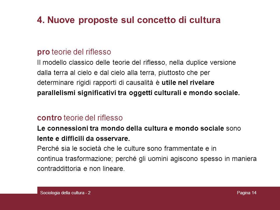 Sociologia della cultura - 2Pagina 14 4. Nuove proposte sul concetto di cultura pro teorie del riflesso Il modello classico delle teorie del riflesso,