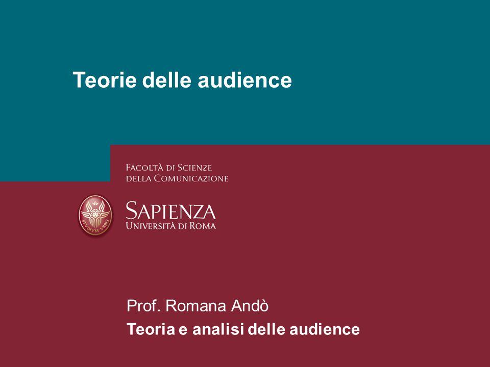 26/01/2014 Perchè studiare i media? Pagina 1 Teorie delle audience Prof. Romana Andò Teoria e analisi delle audience