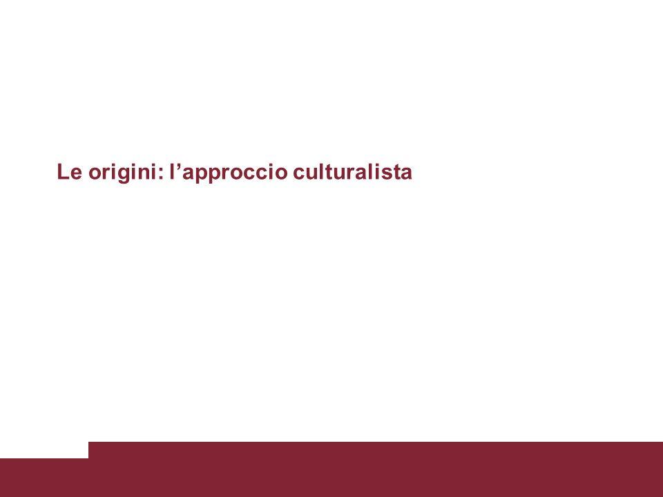 Le origini: lapproccio culturalista
