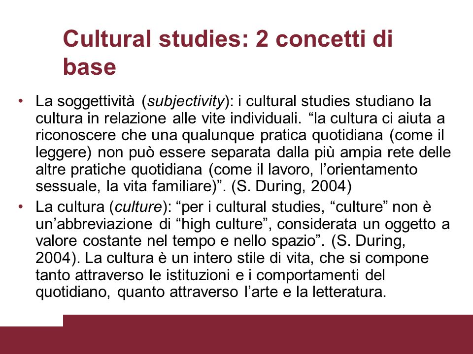 Richard Hoggart: The Uses of Literacy (1958) The Uses of Literacy si concentra sul quotidiano come categoria culturale della cultura operaia britannica.