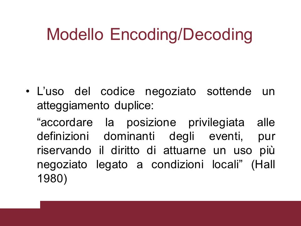 Luso del codice negoziato sottende un atteggiamento duplice: accordare la posizione privilegiata alle definizioni dominanti degli eventi, pur riservan