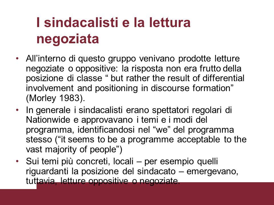 I sindacalisti e la lettura negoziata Allinterno di questo gruppo venivano prodotte letture negoziate o oppositive: la risposta non era frutto della p