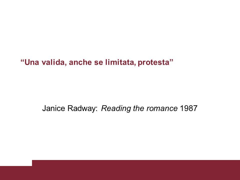 Una valida, anche se limitata, protesta Janice Radway: Reading the romance 1987