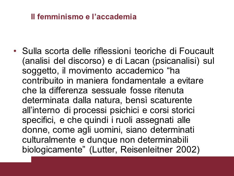Il femminismo e laccademia Sulla scorta delle riflessioni teoriche di Foucault (analisi del discorso) e di Lacan (psicanalisi) sul soggetto, il movime