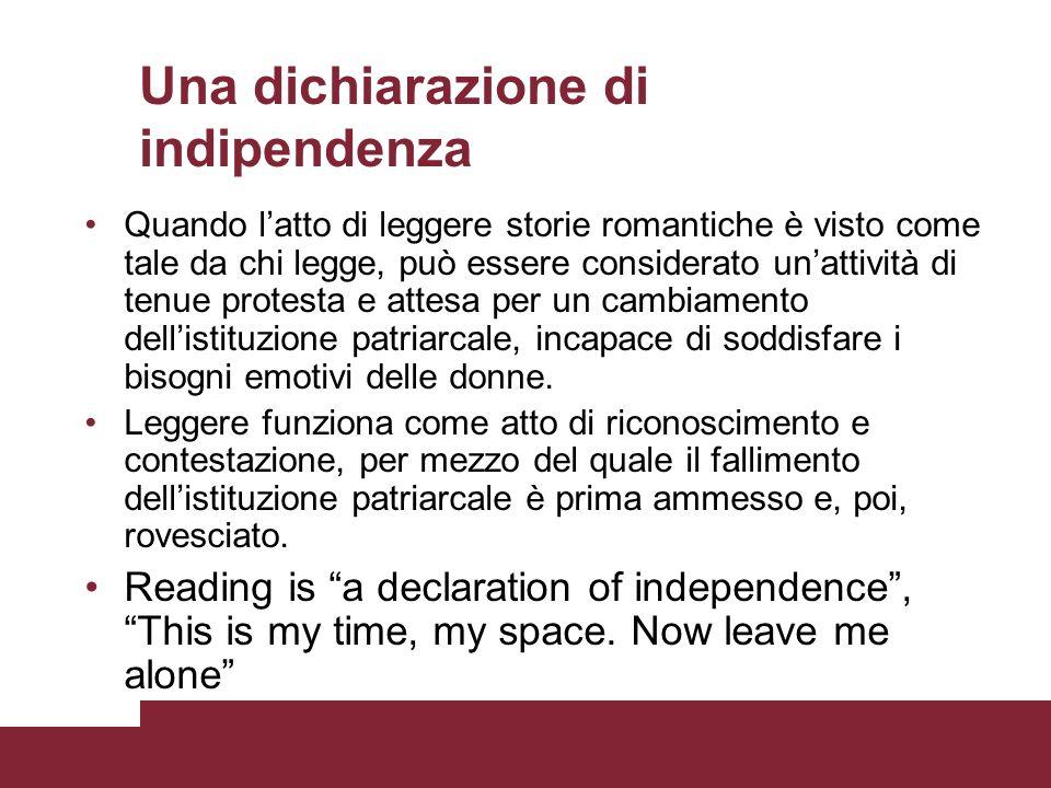 Una dichiarazione di indipendenza Quando latto di leggere storie romantiche è visto come tale da chi legge, può essere considerato unattività di tenue