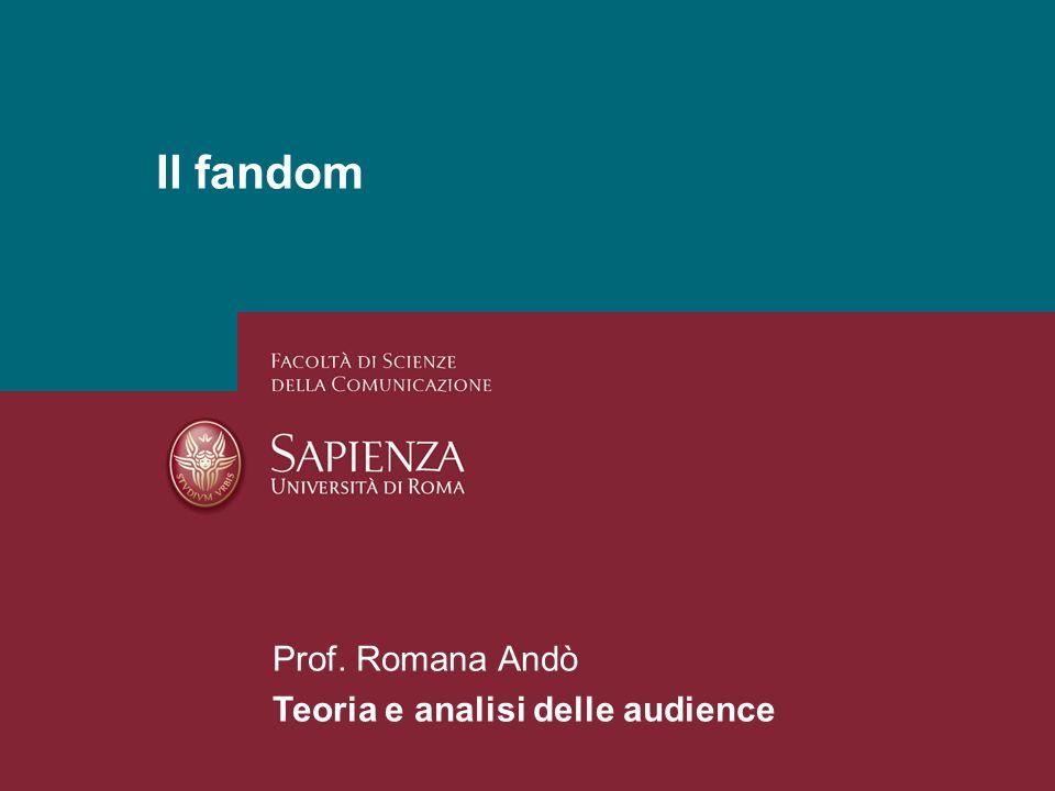 26/01/2014 Perchè studiare i media? Pagina 1 Il fandom Prof. Romana Andò Teoria e analisi delle audience