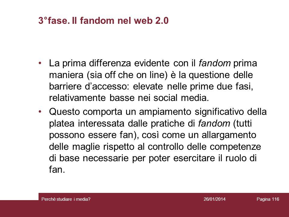 3°fase. Il fandom nel web 2.0 La prima differenza evidente con il fandom prima maniera (sia off che on line) è la questione delle barriere daccesso: e