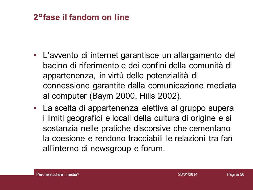 2°fase il fandom on line Lavvento di internet garantisce un allargamento del bacino di riferimento e dei confini della comunità di appartenenza, in vi