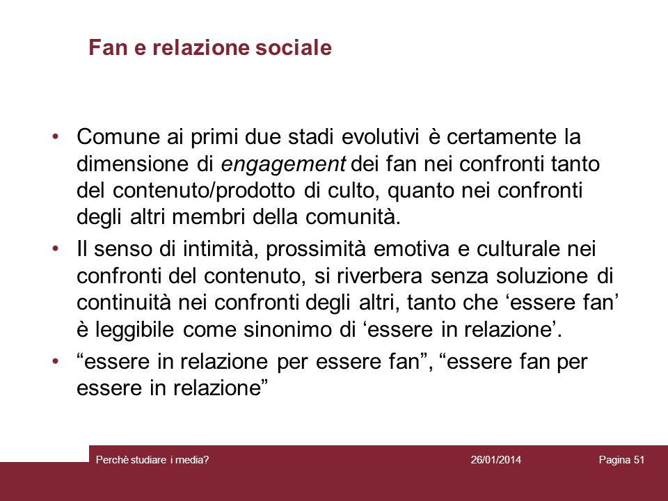 Fan e relazione sociale Comune ai primi due stadi evolutivi è certamente la dimensione di engagement dei fan nei confronti tanto del contenuto/prodott