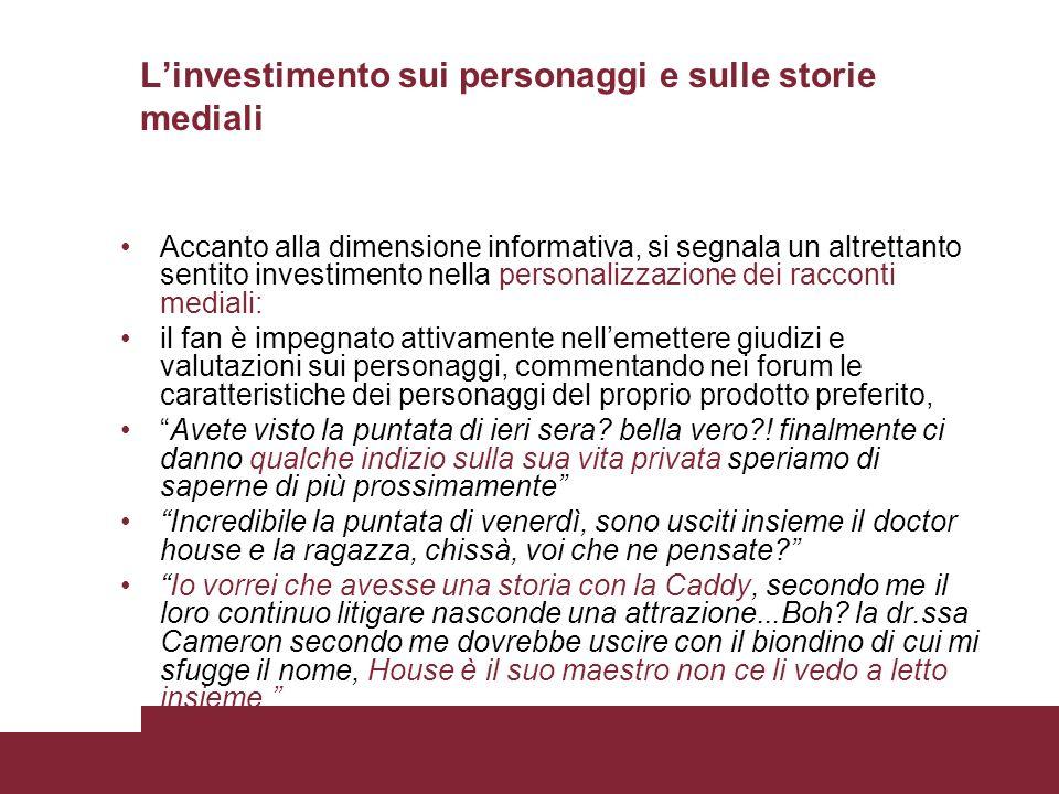 Linvestimento sui personaggi e sulle storie mediali Accanto alla dimensione informativa, si segnala un altrettanto sentito investimento nella personal