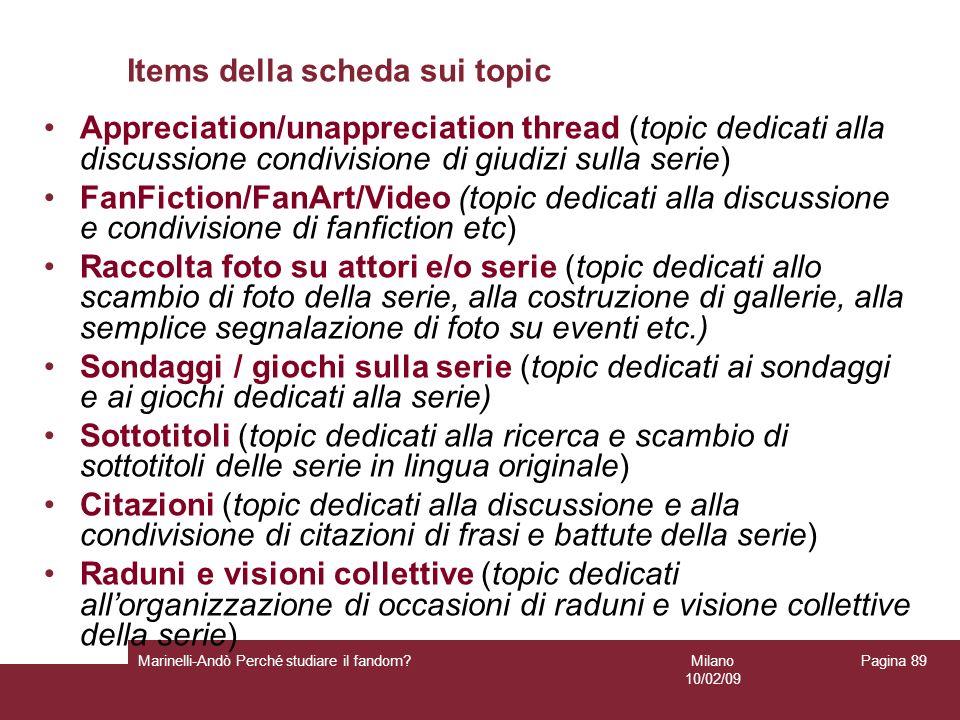 Milano 10/02/09 Marinelli-Andò Perché studiare il fandom? Pagina 89 Items della scheda sui topic Appreciation/unappreciation thread (topic dedicati al