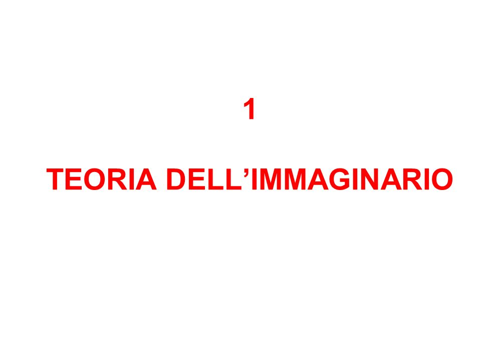 1 TEORIA DELLIMMAGINARIO