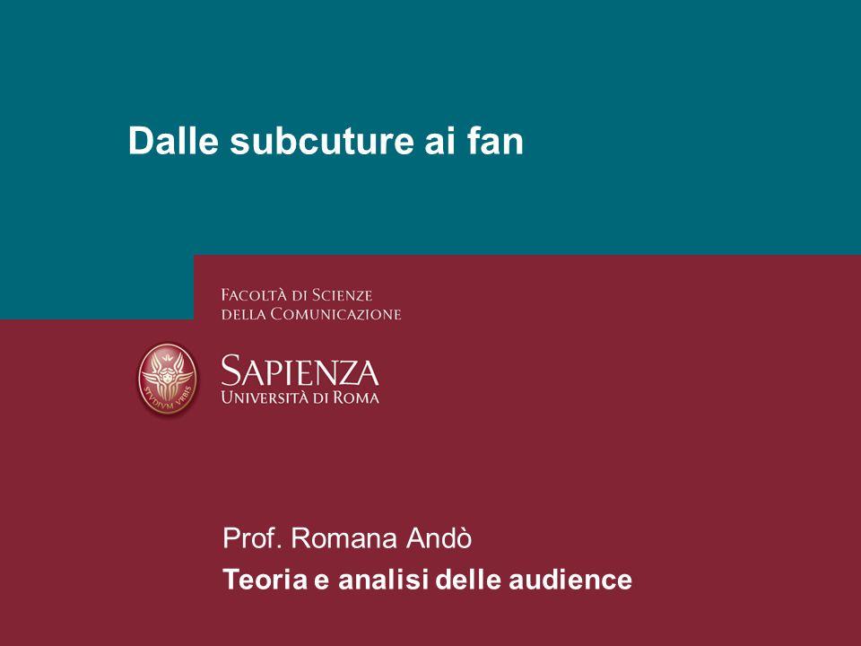 26/01/2014 Perchè studiare i media. Pagina 1 Dalle subcuture ai fan Prof.