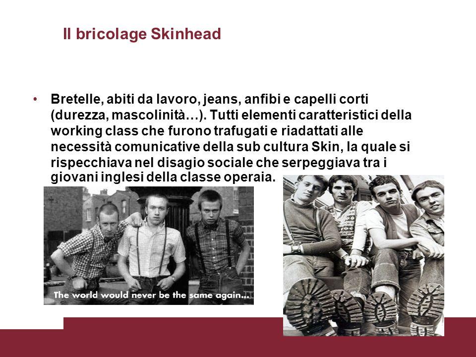 Il bricolage Skinhead Bretelle, abiti da lavoro, jeans, anfibi e capelli corti (durezza, mascolinità…).