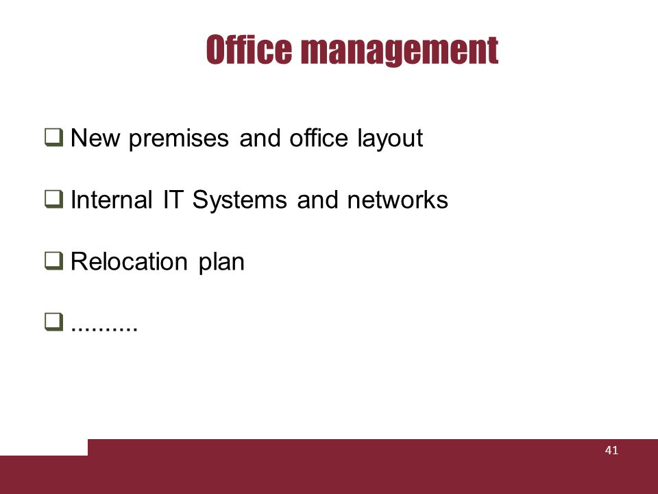 Office management 41 New premises and office layout Internal IT Systems and networks Relocation plan..........
