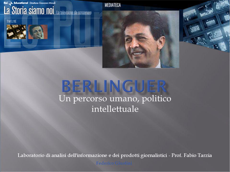 Un percorso umano, politico intellettuale Laboratorio di analisi dell'informazione e dei prodotti giornalistici - Prof. Fabio Tarzia Federico Giustini