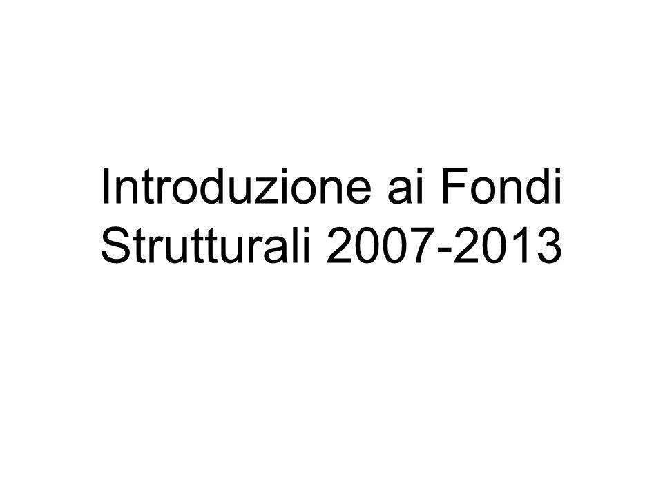 Introduzione ai Fondi Strutturali 2007-2013