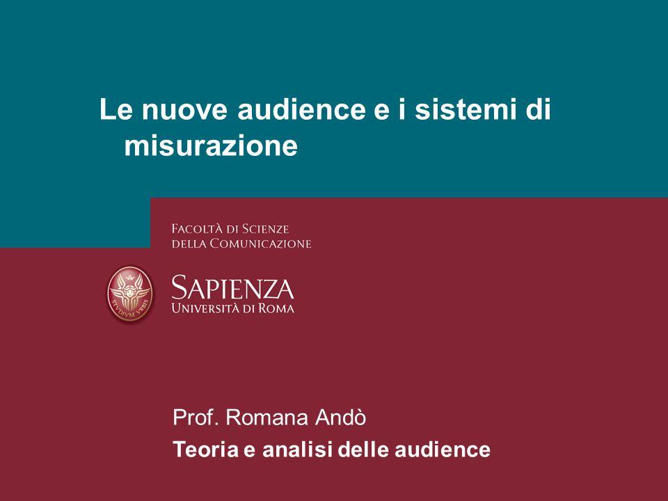 26/01/2014 Perchè studiare i media? Pagina 1 Le nuove audience e i sistemi di misurazione Prof. Romana Andò Teoria e analisi delle audience