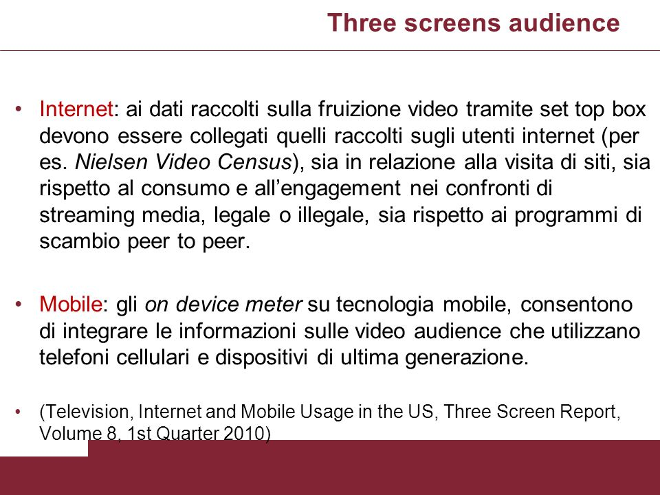 Three screens audience Internet: ai dati raccolti sulla fruizione video tramite set top box devono essere collegati quelli raccolti sugli utenti inter