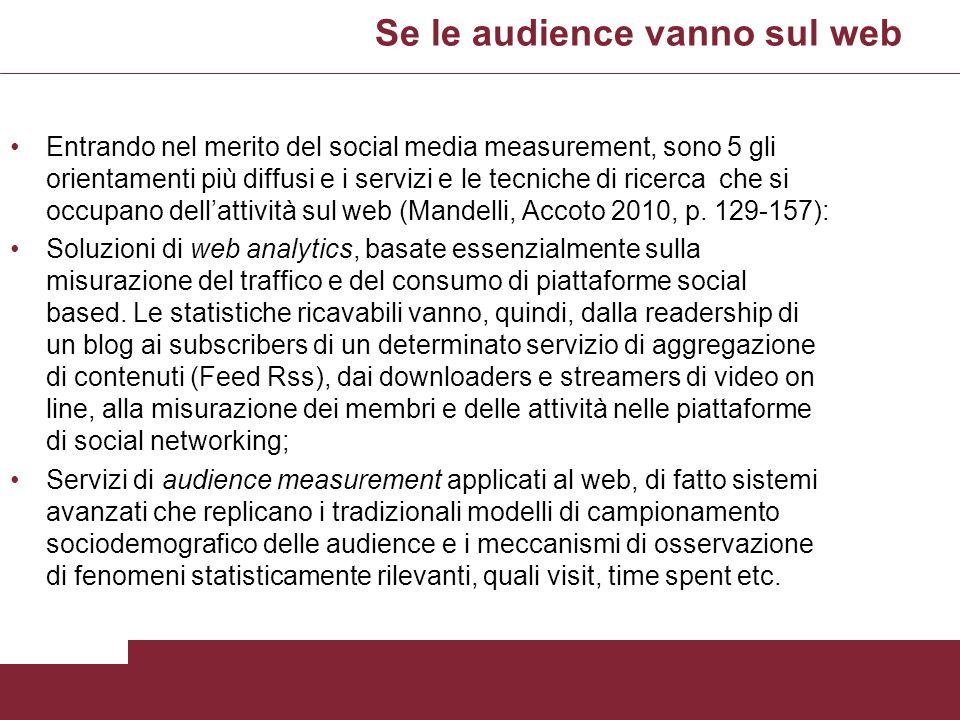 Se le audience vanno sul web Entrando nel merito del social media measurement, sono 5 gli orientamenti più diffusi e i servizi e le tecniche di ricerc