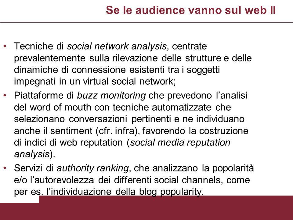 Se le audience vanno sul web II Tecniche di social network analysis, centrate prevalentemente sulla rilevazione delle strutture e delle dinamiche di c