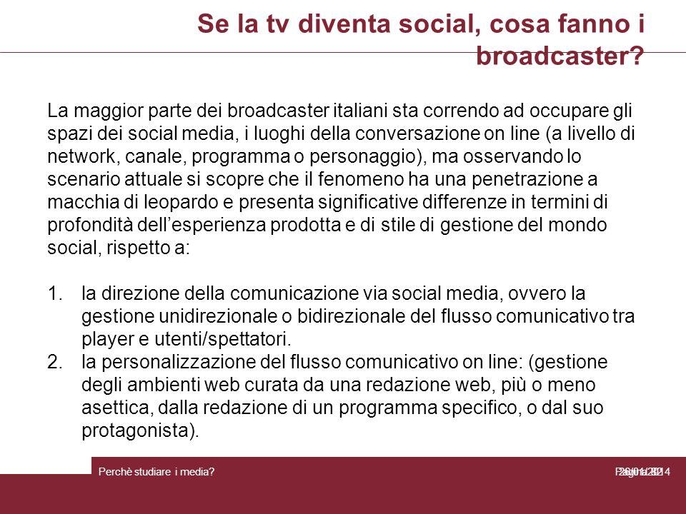Se la tv diventa social, cosa fanno i broadcaster? Perchè studiare i media? Pagina 8226/01/2014 La maggior parte dei broadcaster italiani sta correndo