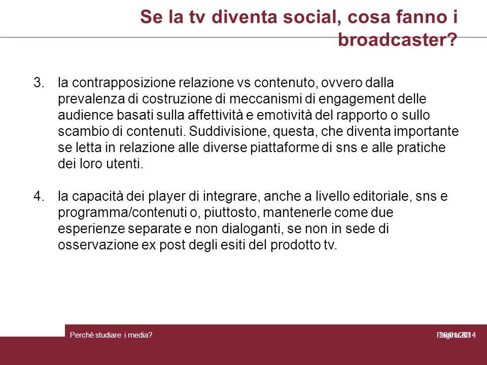 Se la tv diventa social, cosa fanno i broadcaster? Perchè studiare i media? Pagina 8326/01/2014 3.la contrapposizione relazione vs contenuto, ovvero d