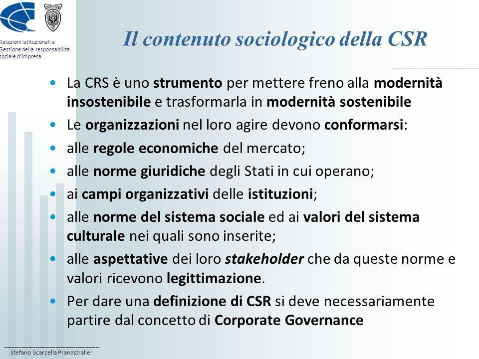 ____________________________ Stefano Scarcella Prandstraller Relazioni istituzionali e Gestione della responsabilità sociale dimpresa Il contenuto soc