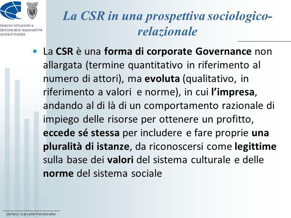 ____________________________ Stefano Scarcella Prandstraller Relazioni istituzionali e Gestione della responsabilità sociale dimpresa La CSR in una pr