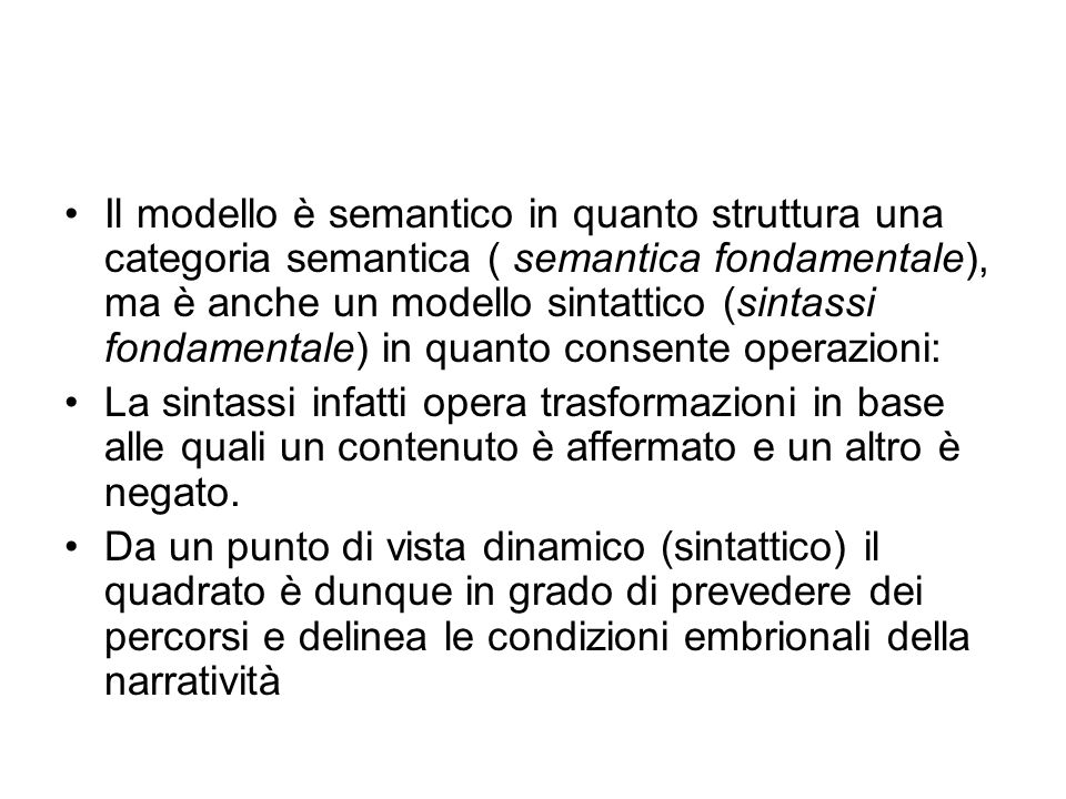 Il modello è semantico in quanto struttura una categoria semantica ( semantica fondamentale), ma è anche un modello sintattico (sintassi fondamentale)