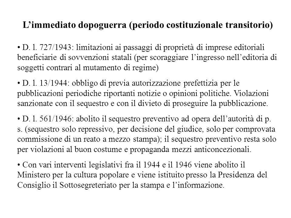 Limmediato dopoguerra (periodo costituzionale transitorio) D. l. 727/1943: limitazioni ai passaggi di proprietà di imprese editoriali beneficiarie di