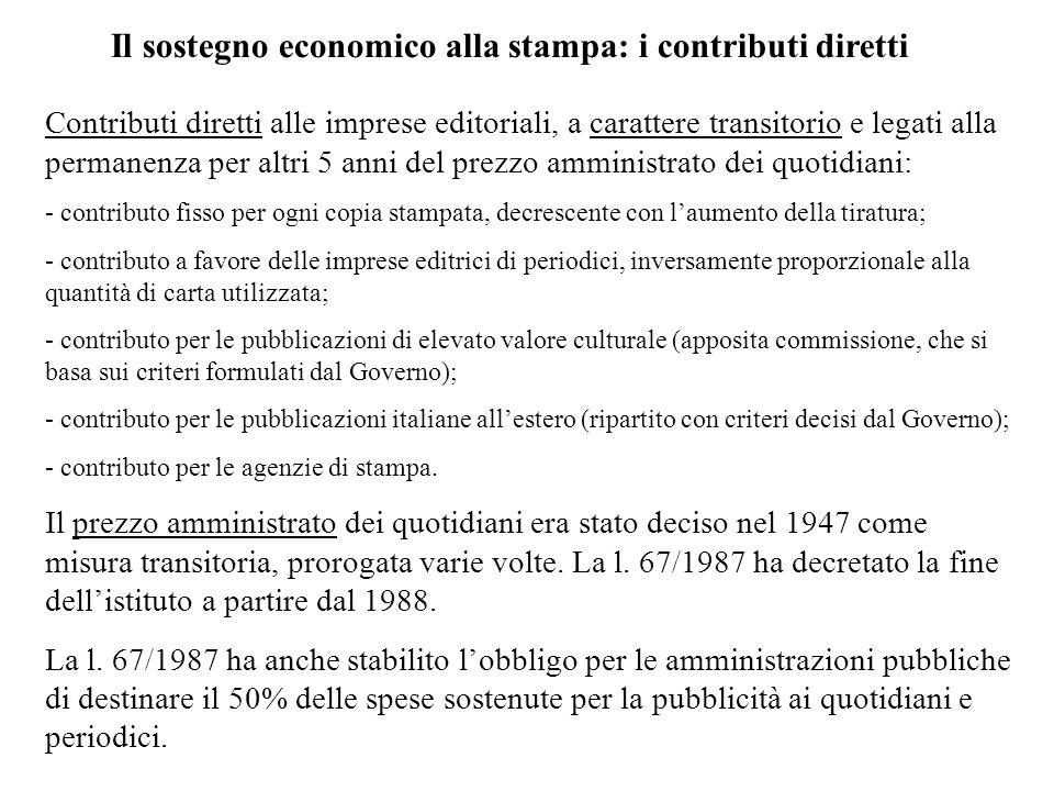 Il sostegno economico alla stampa: i contributi diretti Contributi diretti alle imprese editoriali, a carattere transitorio e legati alla permanenza p