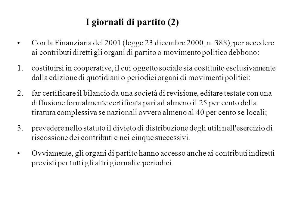 Con la Finanziaria del 2001 (legge 23 dicembre 2000, n. 388), per accedere ai contributi diretti gli organi di partito o movimento politico debbono: 1