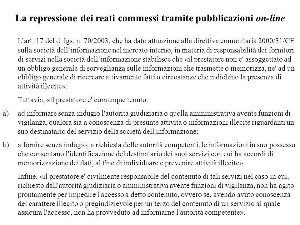 La repressione dei reati commessi tramite pubblicazioni on-line Lart. 17 del d. lgs. n. 70/2003, che ha dato attuazione alla direttiva comunitaria 200