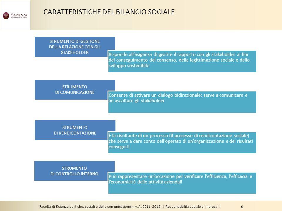 Facoltà di Scienze politiche, sociali e della comunicazione – A.A. 2011-2012 | Responsabilità sociale dimpresa | 6 STRUMENTO DI RENDICONTAZIONE È la r