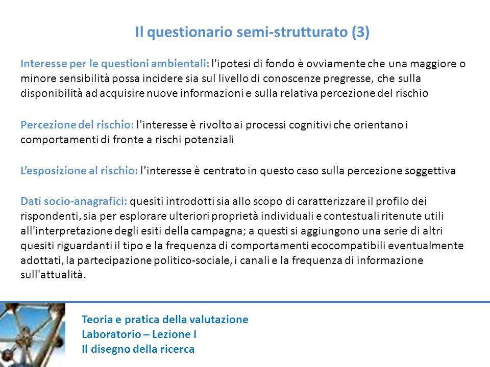 Teoria e pratica della valutazione Laboratorio – Lezione I Il disegno della ricerca Il questionario semi-strutturato (3) Interesse per le questioni am