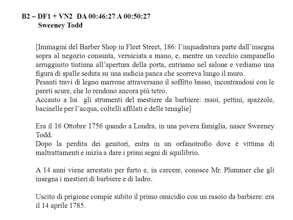 B2 – DF1 + VN2 DA 00:46:27 A 00:50:27 Sweeney Todd [Immagini del Barber Shop in Fleet Street, 186: linquadratura parte dallinsegna sopra al negozio co