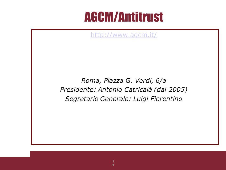 14 AGCM/Antitrust http://www.agcm.it/ Roma, Piazza G. Verdi, 6/a Presidente: Antonio Catricalà (dal 2005) Segretario Generale: Luigi Fiorentino 14 506