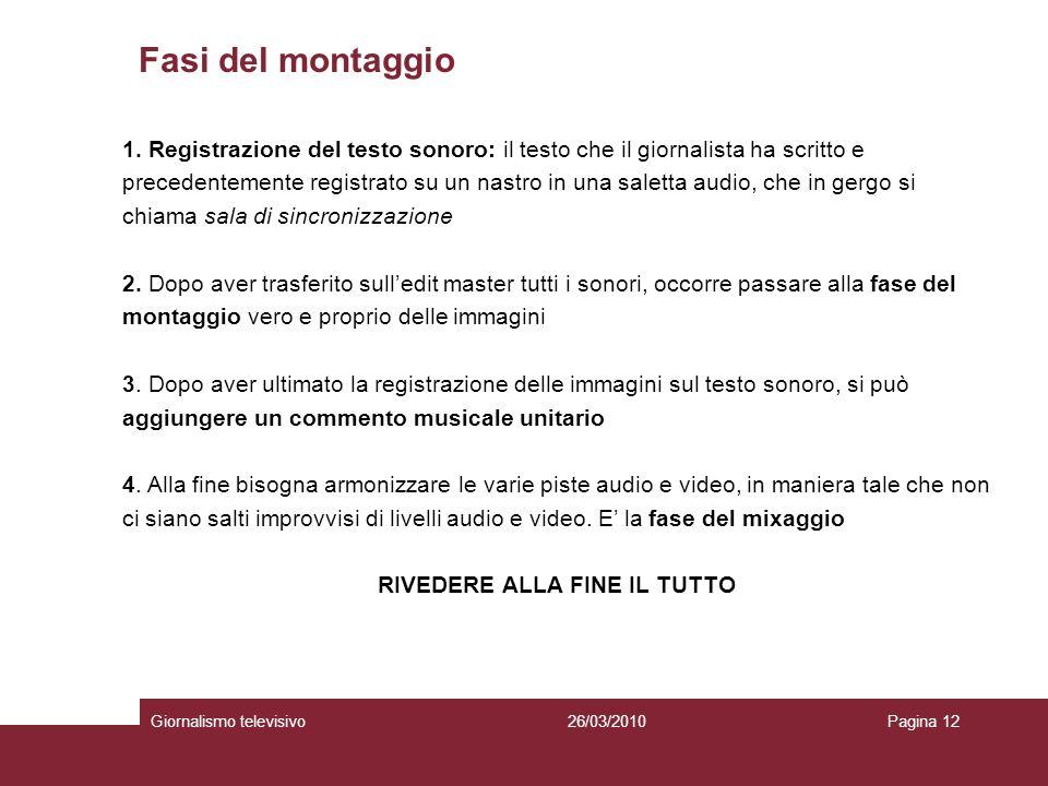 Fasi del montaggio Giornalismo televisivoPagina 1226/03/2010 1.