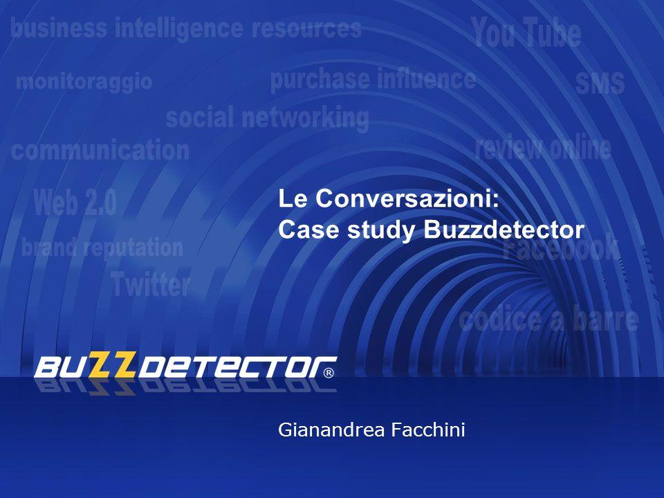 Le Conversazioni: Case study Buzzdetector Gianandrea Facchini