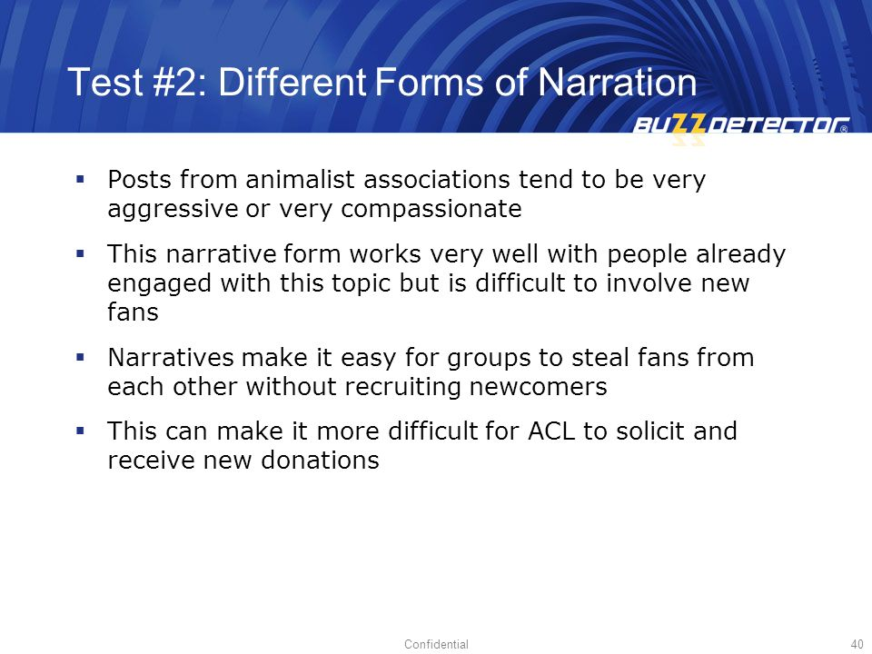 Confidential40 Test #2: Different Forms of Narration Posts from animalist associations tend to be very aggressive or very compassionate This narrative