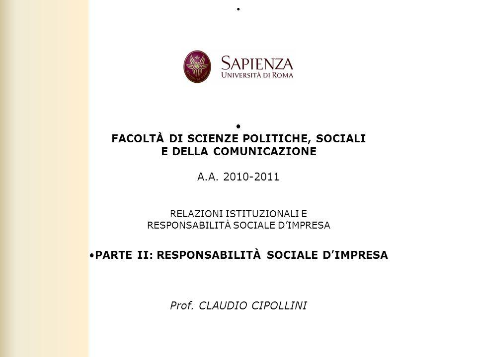 LA RESPONSABILITÀ SOCIALE DELLE IMPRESE Facoltà di Scienze politiche, sociali e della comunicazione – A.A.