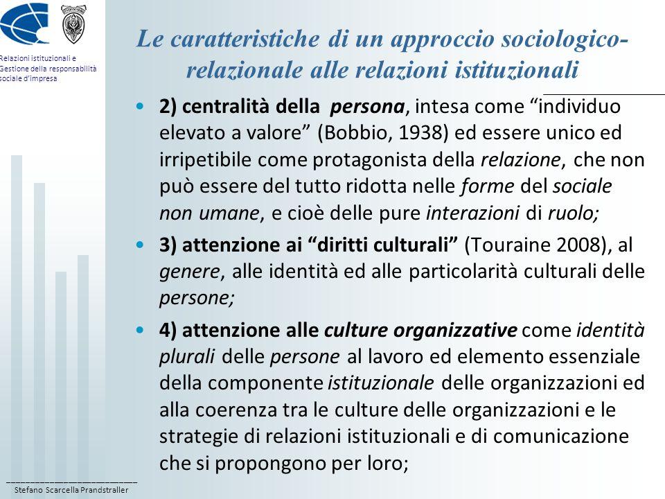 ____________________________ Stefano Scarcella Prandstraller Relazioni istituzionali e Gestione della responsabilità sociale dimpresa Le caratteristic