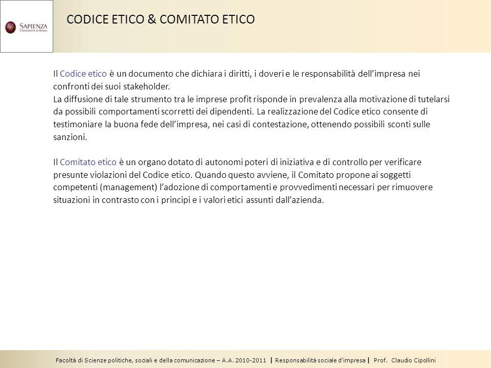 Facoltà di Scienze politiche, sociali e della comunicazione – A.A. 2010-2011 | Responsabilità sociale dimpresa | Prof. Claudio Cipollini CODICE ETICO