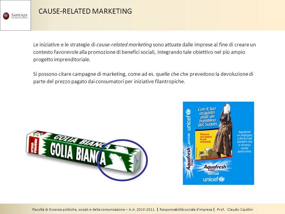 CAUSE-RELATED MARKETING Le iniziative e le strategie di cause-related marketing sono attuate dalle imprese al fine di creare un contesto favorevole al