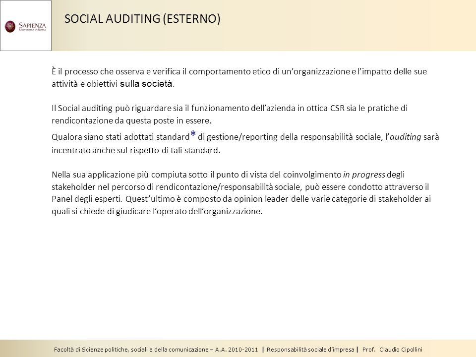 Facoltà di Scienze politiche, sociali e della comunicazione – A.A. 2010-2011 | Responsabilità sociale dimpresa | Prof. Claudio Cipollini SOCIAL AUDITI