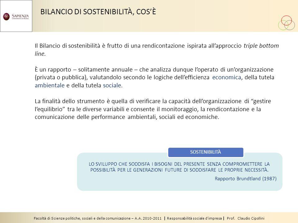 Facoltà di Scienze politiche, sociali e della comunicazione – A.A. 2010-2011 | Responsabilità sociale dimpresa | Prof. Claudio Cipollini BILANCIO DI S