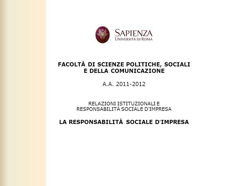 Facoltà di Scienze politiche, sociali e della comunicazione – A.A. 2010-2011 | Responsabilità sociale dimpresa | Prof. Claudio Cipollini 1 FACOLTÀ DI